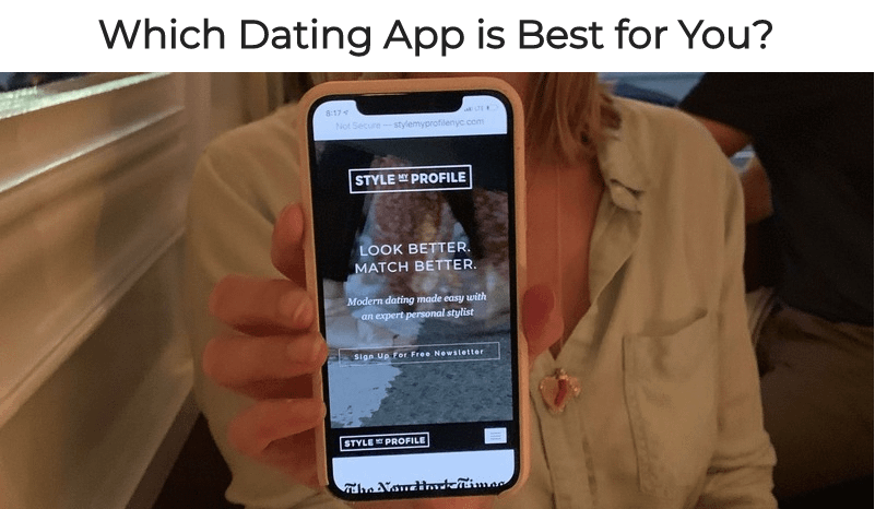 Which Dating App Is For You?
